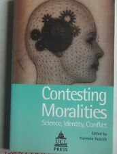CONTESTING MORALITIES SCIENCE, IDENTITY, CONFLICT edited by Nanneke Redcliffe pb