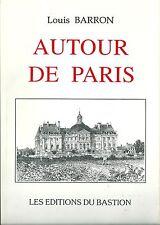 Louis Baron Autour de Paris  Régionalisme 500 dessins Ile de France TBE
