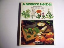 A Modern Herbal: How to Grow, Cook and Use Herbs
