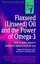 Flaxseed (Linseed) Oil and the Power of Omega-3 by Ingeborg Johnston and...
