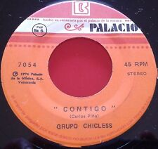 "70s LATIN Pop Rock GRUPO CHICLESS ** Contigo ** Venezuela RARE 7"" Single ****"