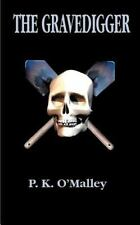 The Gravedigger by P. K. O'Malley (2000, Paperback)