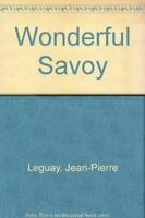 Wonderful Savoy, Leguay, Jean-Pierre, Very Good, Paperback