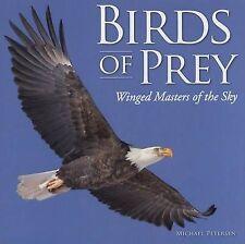 Excellent, Birds of Prey: Winged Masters of the Sky, Petersen, Michael, Book