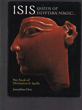 Isis: Queen of Egyptian Magic: Her Book of Divination & Spells, Dee, 2003 ill.