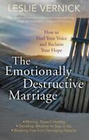 The Emotionally Destructive Marriage: How to Find Your Voice and Reclaim Your Ho