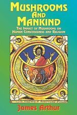 Mushrooms and Mankind : The Impact of Mushrooms on Human Consciousness and...