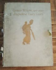 GREEN WILLOW AND OTHER JAPANESE FAIRY TALES/GRACE JAMES, 1910 - Limited to 500