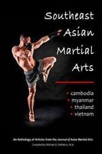 Southeast Asian Martial Arts: Cambodia, Myanmar, Thailand, Vietnam muay thai