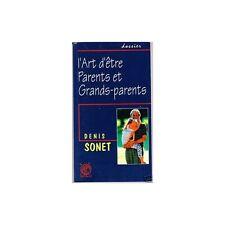 L'ART D'ETRE PARENTS ET GRANDS PARENTS/Denis SONET TBE
