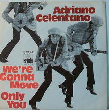 """ADRIANO CELENTANO - SIAMO GONNA MOVE - SOLO YOU - 7""""SINGLE (F425)"""