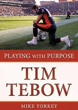 PLAYING WITH PURPOSE: TIM TEBOW