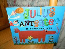 Julius Anteater Misunderstood Children's Hardcover Book Lynn Rowe Reed