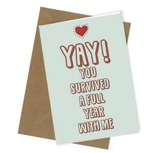 #218 Survived A Full Year With Me Anniversary Love Funny Greetings Card