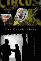 Unholy Three, Paperback by Robbins, Tod, Brand New, Free shipping in the US