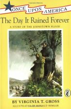 The Day It Rained Forever: A Story of the Johnstow
