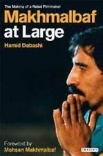 Makhmalbaf at Large: The Making of a Rebel Filmmaker-ExLibrary