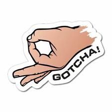 Gotcha Sticker / Decal - The Circle Game Meme Funny YTB Straya Bogan Prank Car