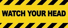 2 x - CAUTION - WATCH YOUR HEAD - Sign Self Adhesive Removable Vinyl Sticker