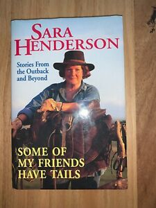 Some of my Friends have Tails stories from the outback Sara Henderson hardcover