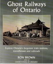 BROWN, Ron - GHOST RAILWAYS OF ONTARIO