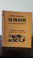 Piedra Dominica - Su Majestad - 1930 - Edición Artheme Fayard
