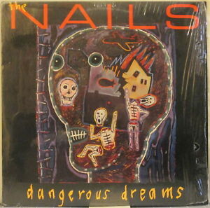 THE NAILS Dangerous Dreams LP In Shrink Wrap – on RCA (USA, 1986)