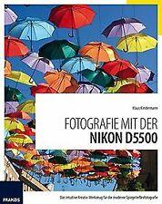 Fotografie mit der Nikon D5500: Das intuitive Kreat... | Buch | Zustand sehr gut