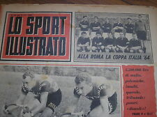 A.S. ROMA  VINCE COPPA ITALIA SPORT ILLUSTRATO #45 1964