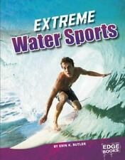 New listing Sports to the Extreme Ser.: Extreme Water Sports by Erin K. Butler (2017,...