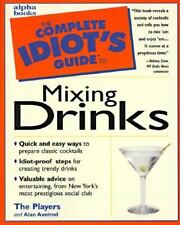 Complete Idiot's Guide to Mixing Drinks by Player's Club Staff and Alan Axelrod