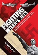 Fighting Hitler's Jets: American Aces Who Beat Luftwaffe + Defeated Nazi Germany
