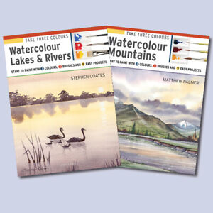 TWO NEW WATERCOLOUR PAINTING BOOKS - Take 3 Colours: Lakes & Rivers, Mountains
