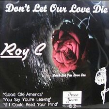 Roy C - Don't Let Our Love Die  New Factory Sealed CD
