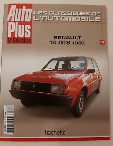 FASCICULE AUTO PLUS LA COLLECTION HACHETTE RENAULT 14 GTS 1980 CELTAQUTRE