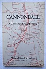 Cannondale, A Connecticut Neighborhood 1987 Wilton CT History Historical Society