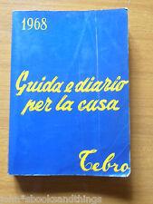 1968 365 GUIDA E DIARIO PER LA CASA TEBRO AGENDA ANNI 60 ANTICHE RICETTE