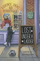 NEW - Lost Under a Ladder (A Superstition Mystery) by Johnston, Linda O.