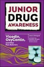 Vicodin, OxyContin, and Other Pain Relievers (Junior Drug Awareness) by Breguet