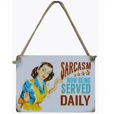 Sarcasm Now Being Served Daily Sign Hanging Mini Metal Plaque Home Office Work