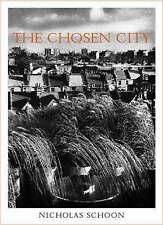 The Chosen City by Nicholas Schoon, paperback 2001