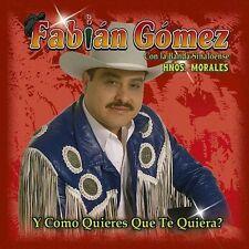 Gomez, Fabian Como Quieres Que Te Quiera CD ***NEW***
