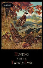 Hunting with the Twenty-Two -A Classic Book by Charles S. Landis- Great Read!