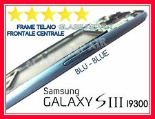 FRAME FRONTALE TELAIO CORNICE BLU BLUE CENTRALE per SAMSUNG GALAXY S3 SIII I9300