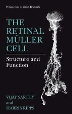 The Retinal Müller Cell : Structure and Function by Vijay Sarthy and Harris...