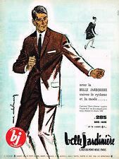 PUBLICITE ADVERTISING 124  1962  LA BELLE JARDINIERE  costume homme