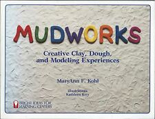 Mudworks a recipe book of play dough/molds/clays by Mary Ann F. Kohl sc 1989