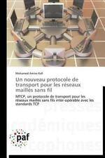 Un Nouveau Protocole de Transport Pour les Reseaux Mailles Sans Fil by Kafi...