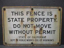 Vintage Porcelain Sign Fence Highway State California Dept. of Public Works #755
