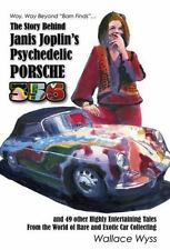 THE STORY BEHIND JANIS JOPLIN'S PSYCHEDELIC PORSCHE 356 - WYSS, WALLACE - NEW PA